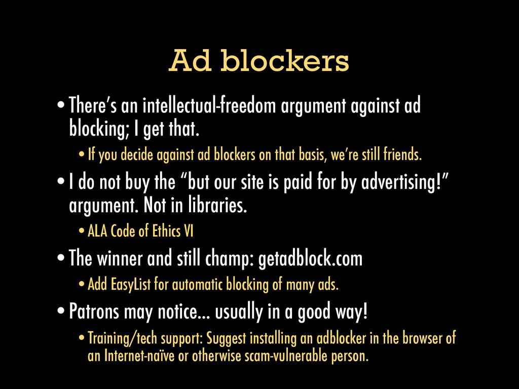 Ad blockers •There's an intellectual-freedom ar...