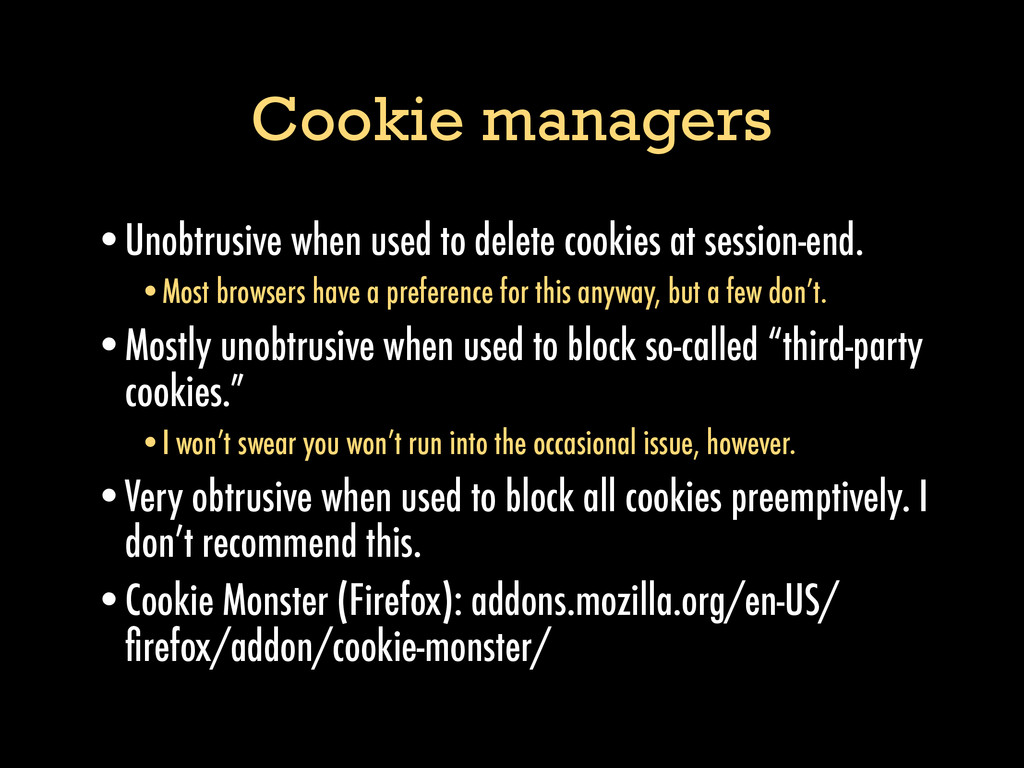 Cookie managers •Unobtrusive when used to delet...