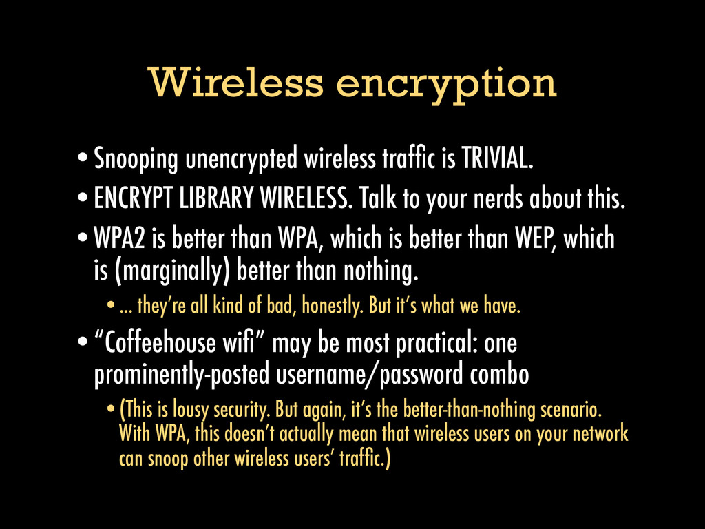 Wireless encryption •Snooping unencrypted wirel...