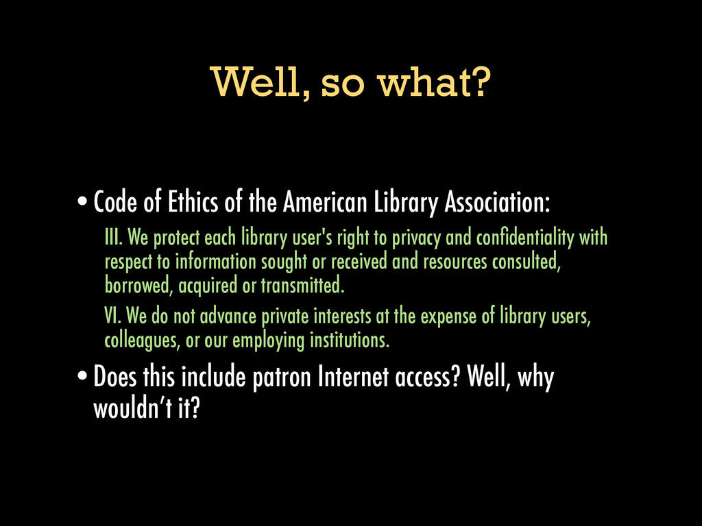 Well, so what? •Code of Ethics of the American ...