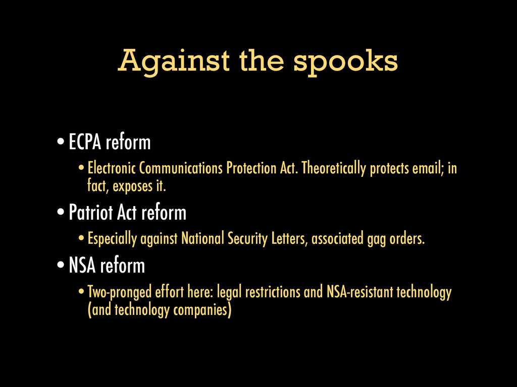 Against the spooks •ECPA reform •Electronic Com...