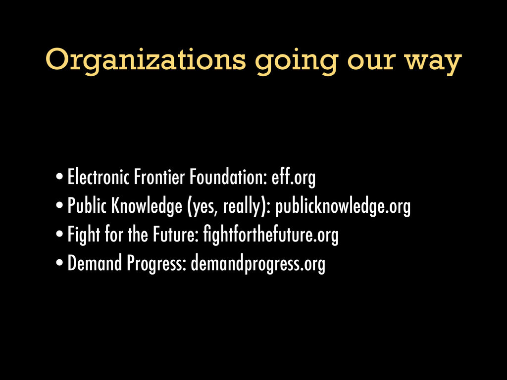 Organizations going our way •Electronic Frontie...
