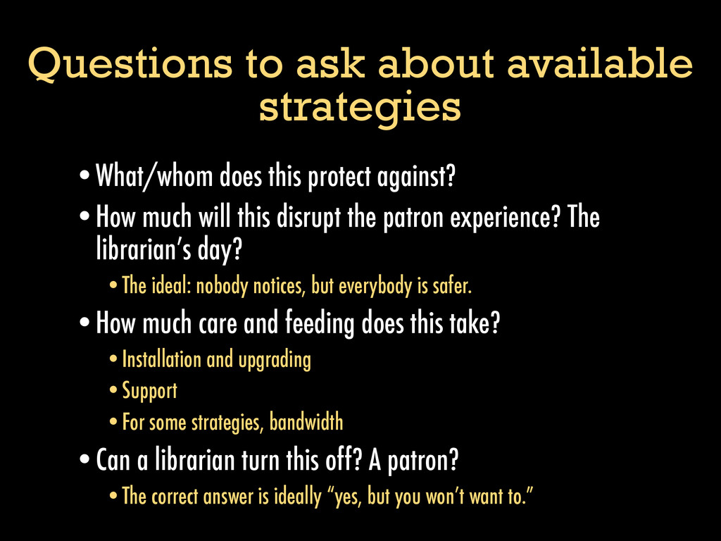 Questions to ask about available strategies •Wh...
