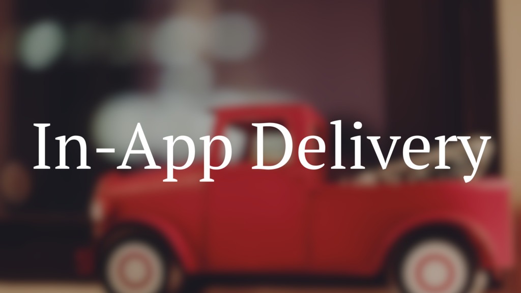 In-App Delivery