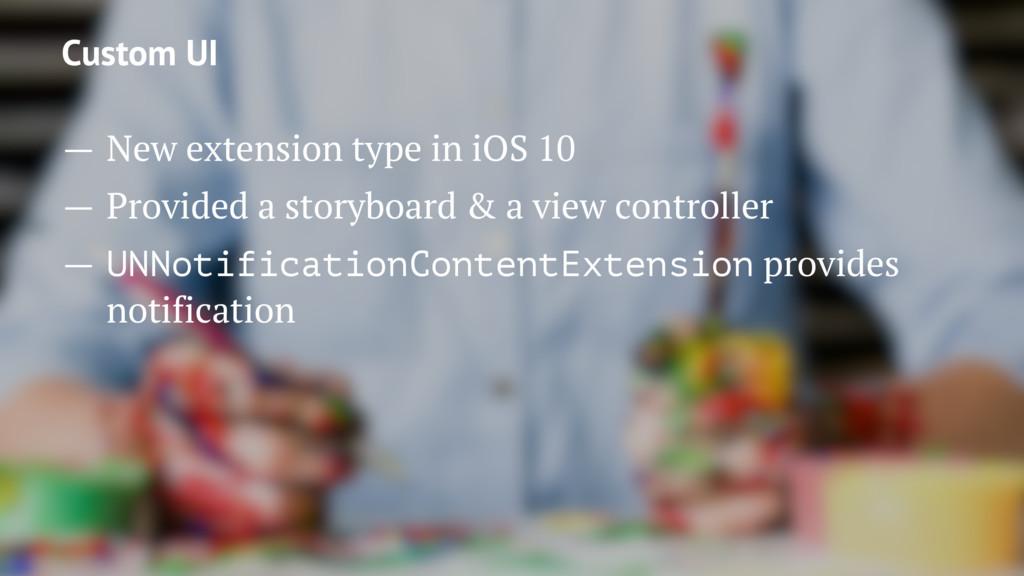 Custom UI — New extension type in iOS 10 — Prov...