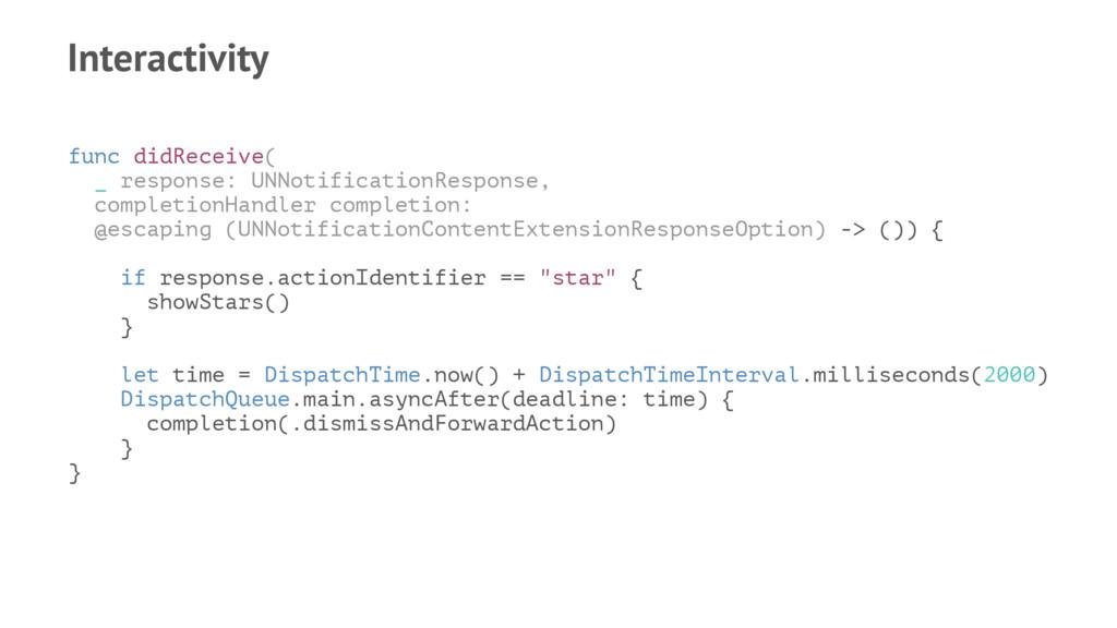 Interactivity func didReceive( _ response: UNNo...
