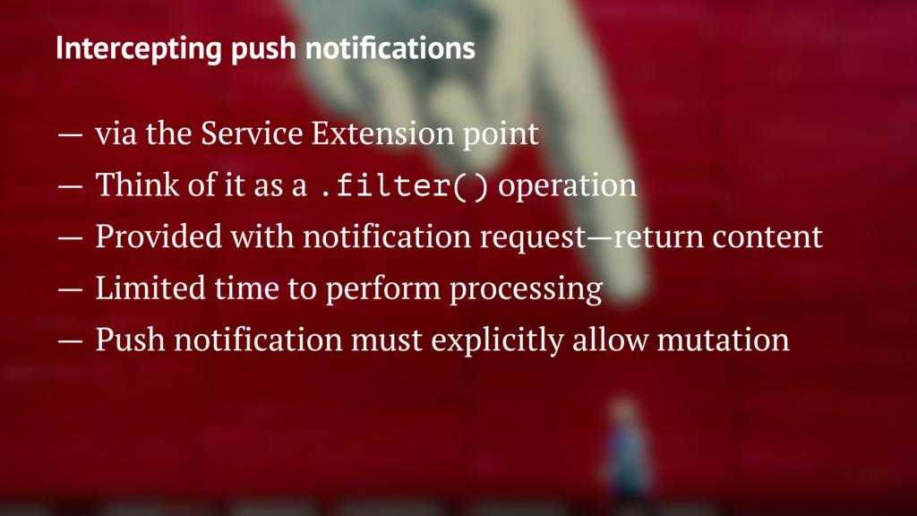 Intercepting push notifications — via the Servic...
