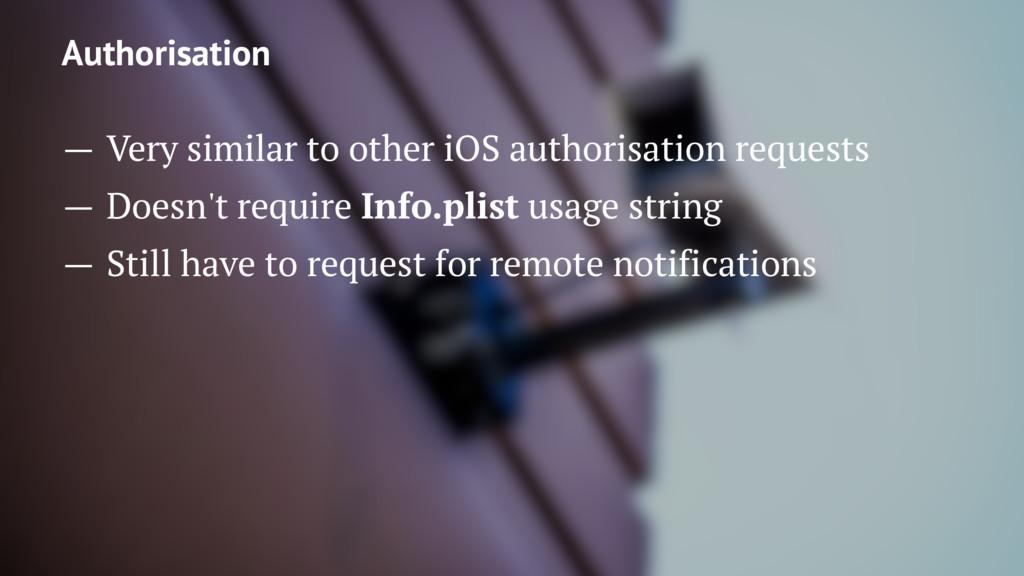Authorisation — Very similar to other iOS autho...