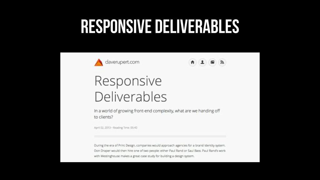 Responsive deliverables