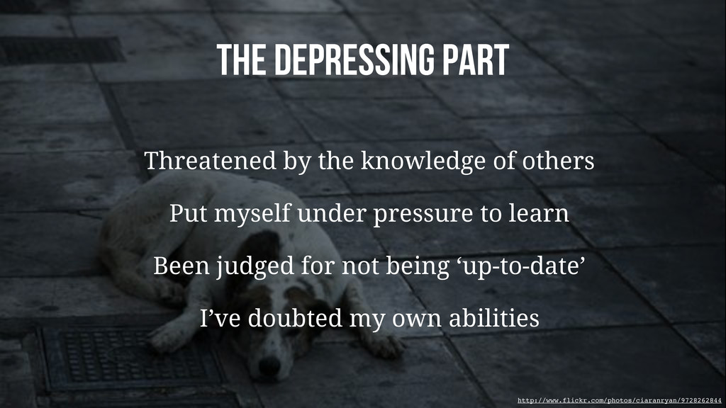 The Depressing Part Threatened by the knowledge...