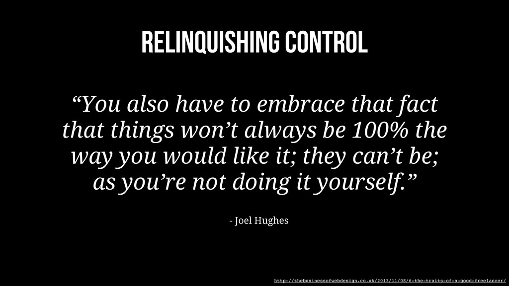 "Relinquishing control ""You also have to embrace..."