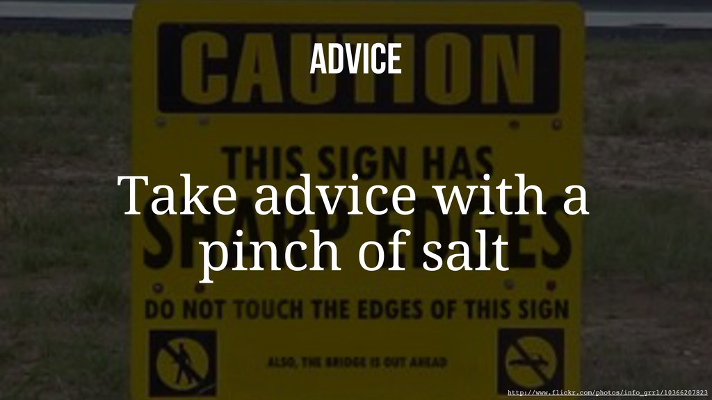 ADVICE Take advice with a pinch of salt http://...
