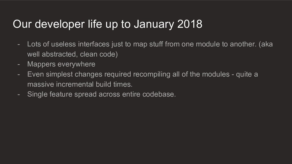 Our developer life up to January 2018 - Lots of...