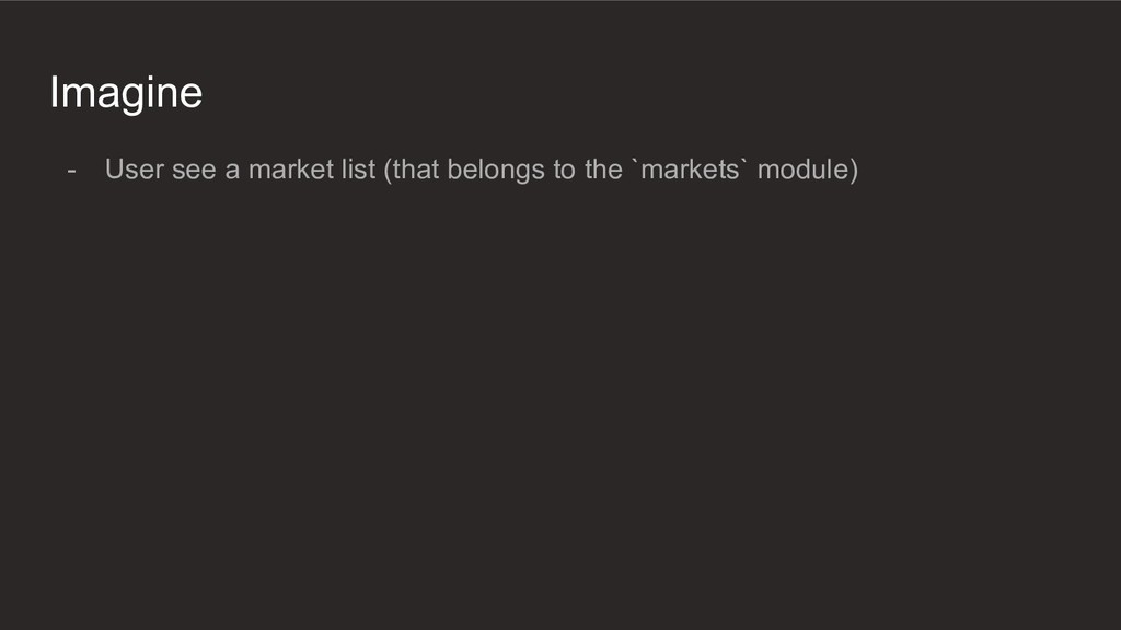 Imagine - User see a market list (that belongs ...