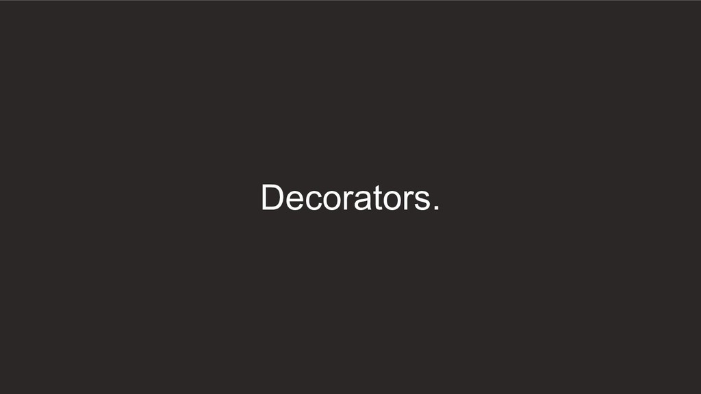 Decorators.