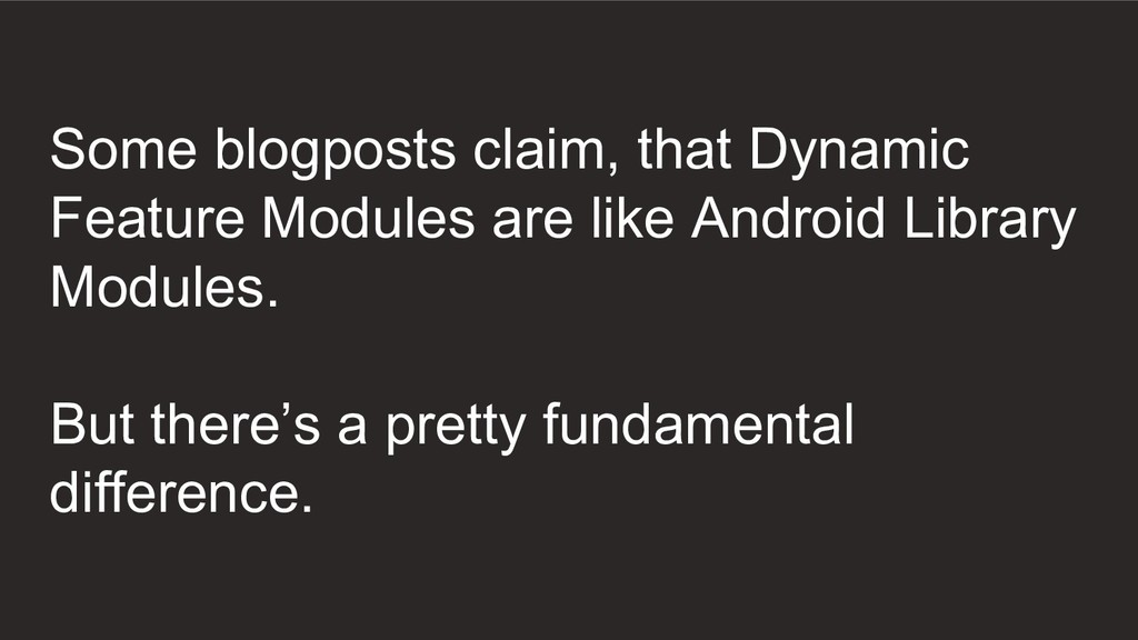 Some blogposts claim, that Dynamic Feature Modu...