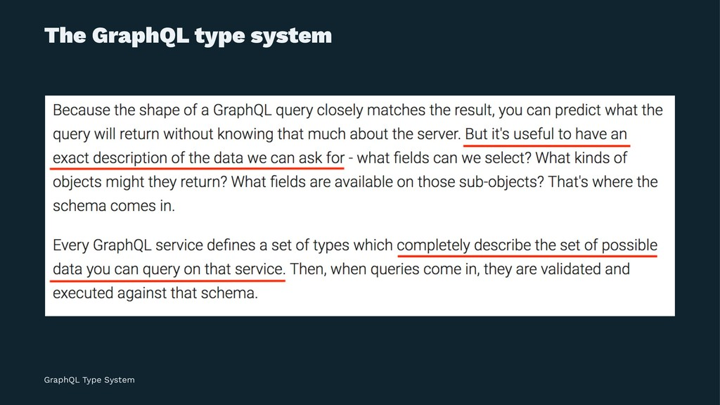 The GraphQL type system GraphQL Type System