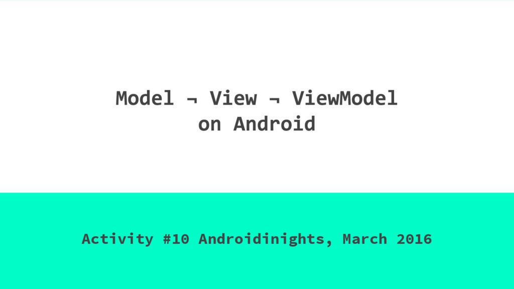 Activity #10 Androidinights, March 2016