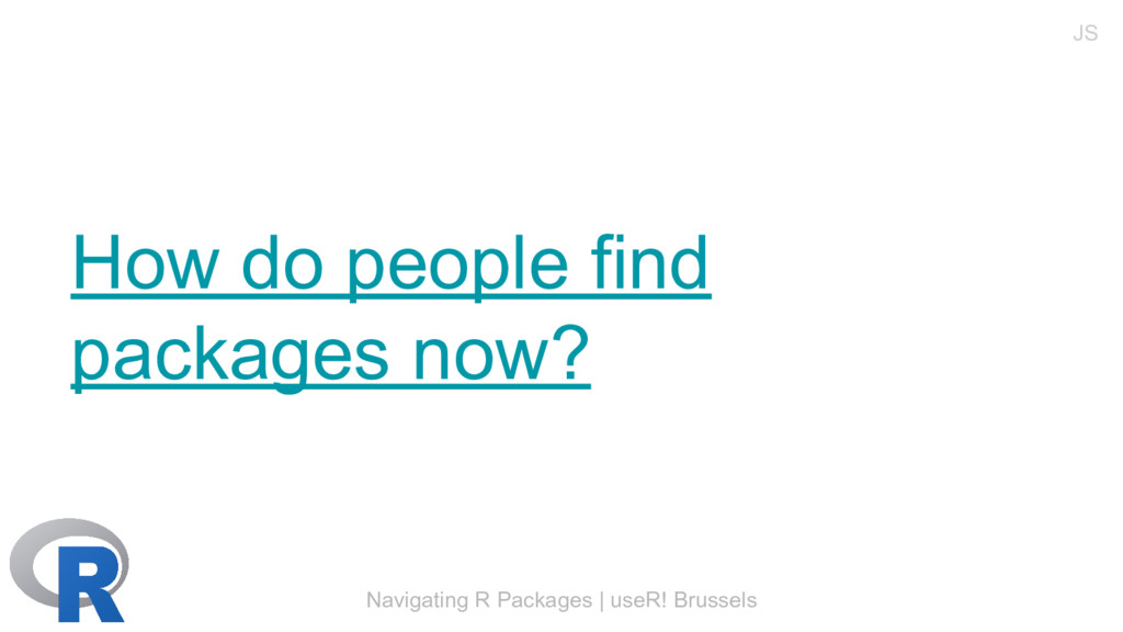 Navigating R Packages | useR! Brussels How do p...