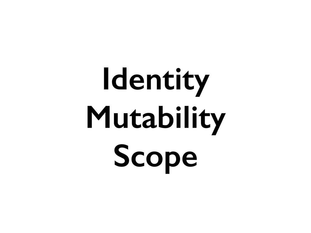 Identity Mutability Scope
