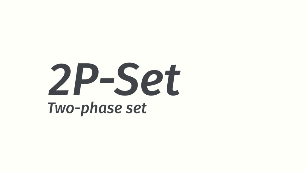 2P-Set Two-phase set