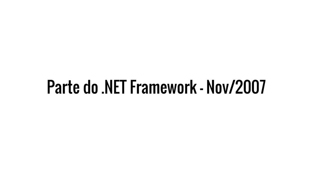 Parte do .NET Framework - Nov/2007