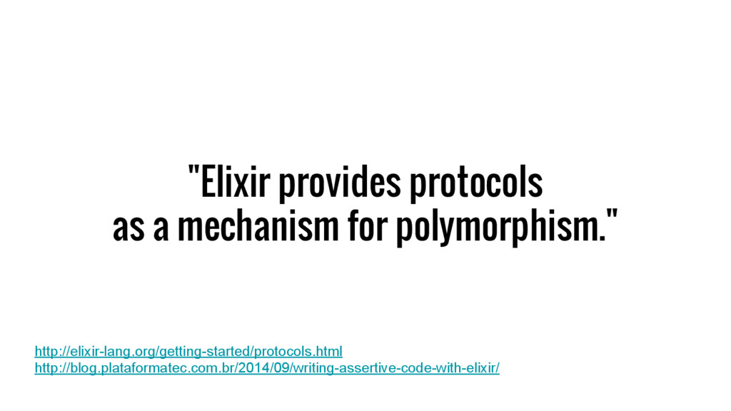 """Elixir provides protocols as a mechanism for p..."