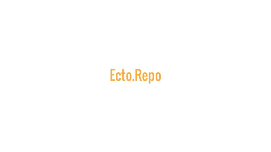 Ecto.Repo