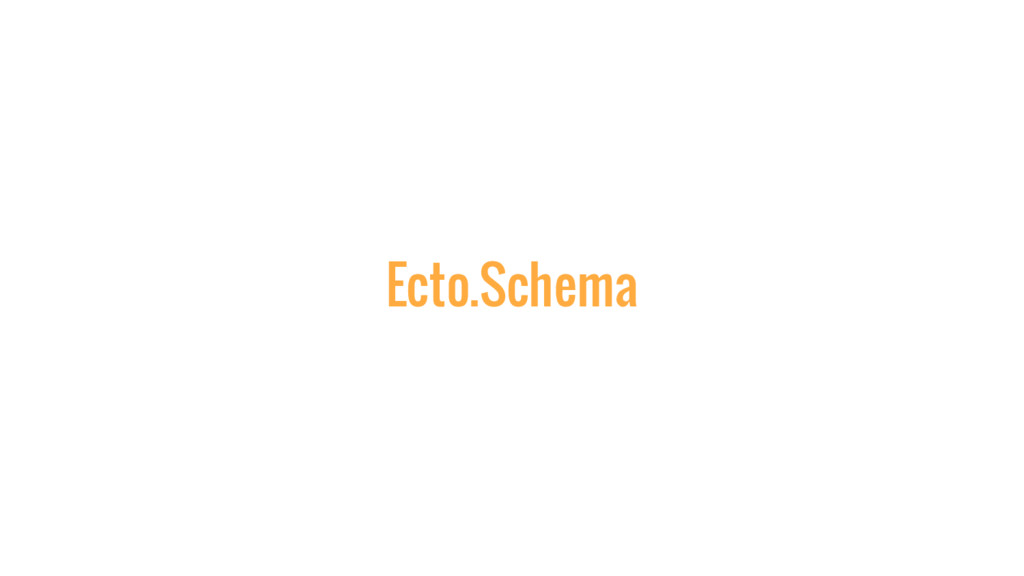 Ecto.Schema