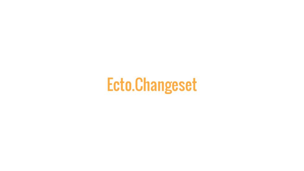 Ecto.Changeset