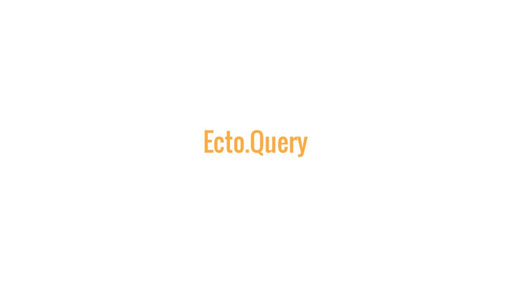 Ecto.Query