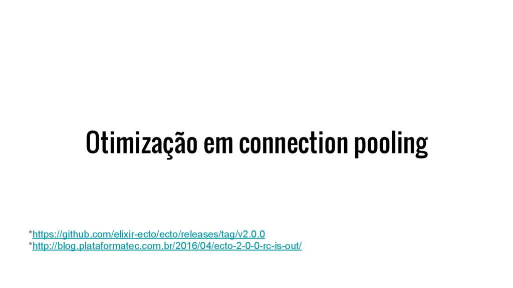 Otimização em connection pooling *https://githu...