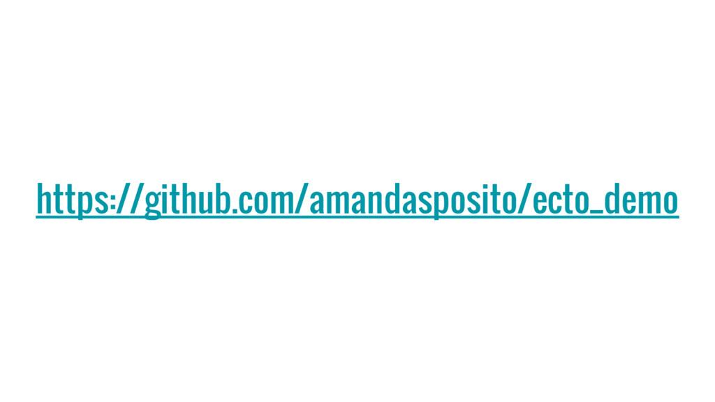 https://github.com/amandasposito/ecto_demo