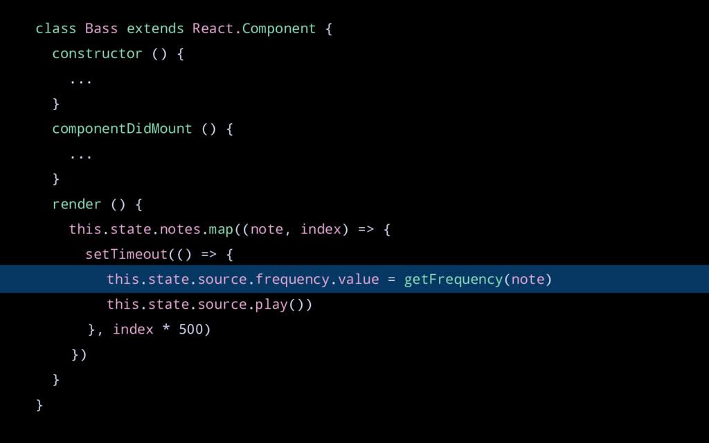class Bass extends React.Component { constructo...