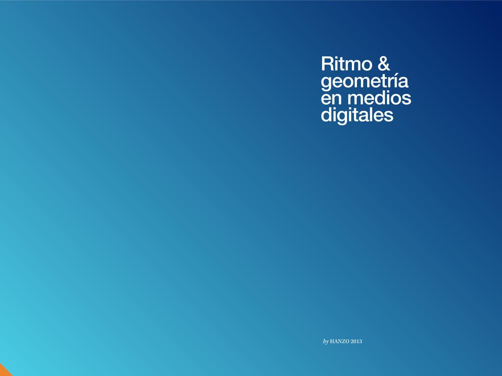 Ritmo & geometría en medios digitales by HANZO ...