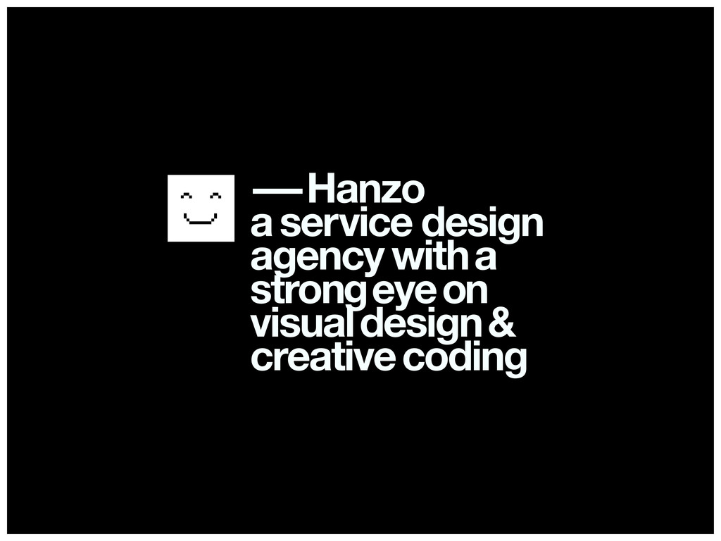 — —Hanzo a service design agency with a strong ...