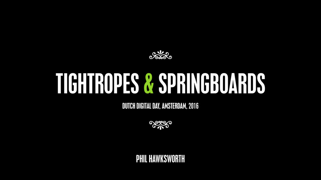 TIGHTROPES & SPRINGBOARDS 7 7 PHIL HAWKSWORTH D...