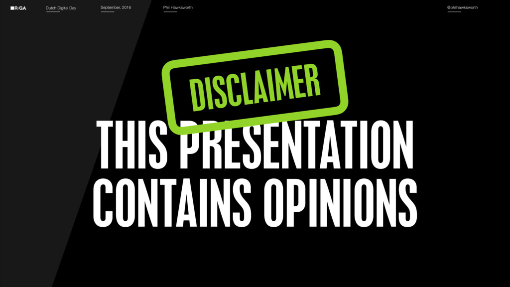 THIS PRESENTATION CONTAINS OPINIONS Dutch Digit...