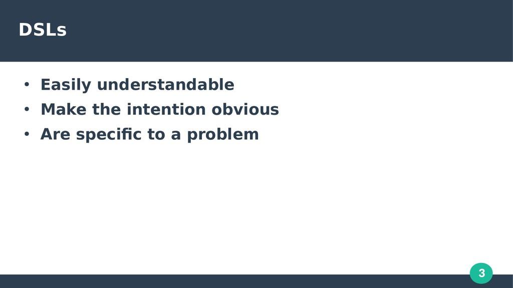 3 DSLs ● Easily understandable ● Make the inten...