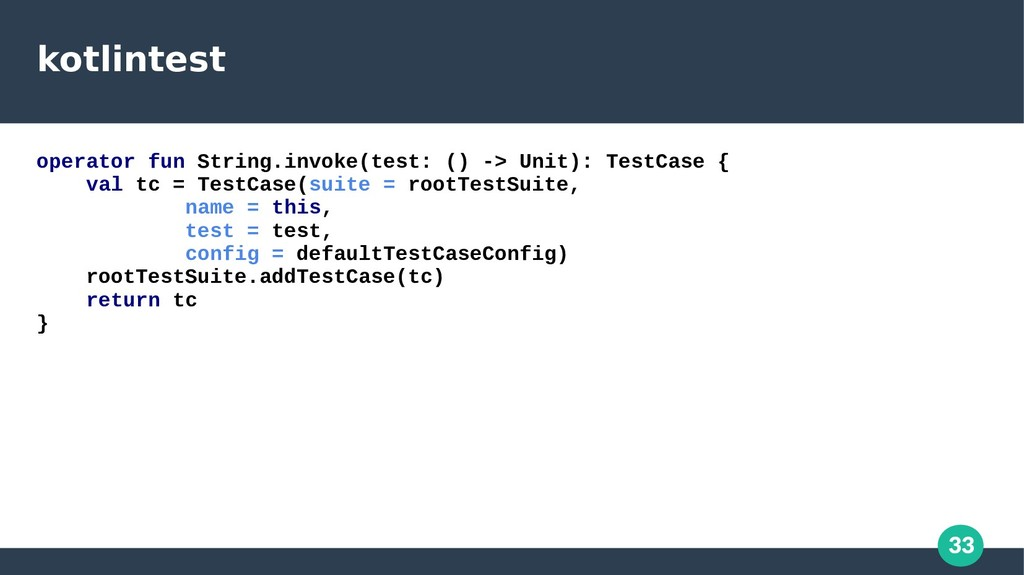 33 kotlintest operator fun String.invoke(test: ...