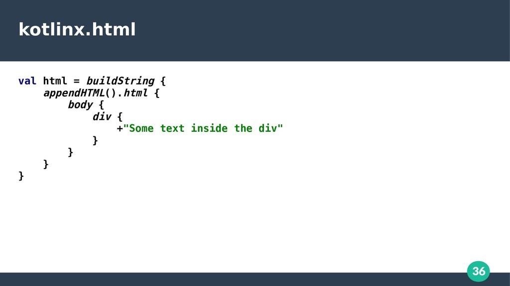 36 kotlinx.html val html = buildString { append...