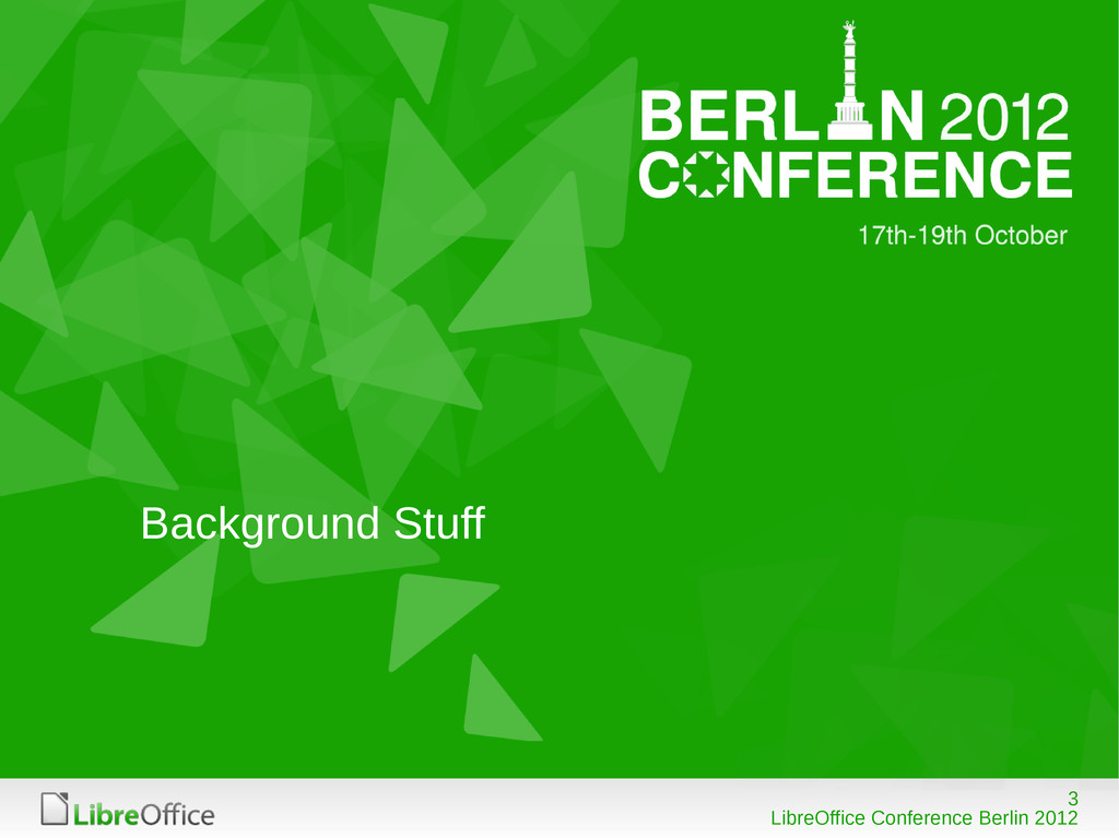 3 LibreOffice Conference Berlin 2012 Background...