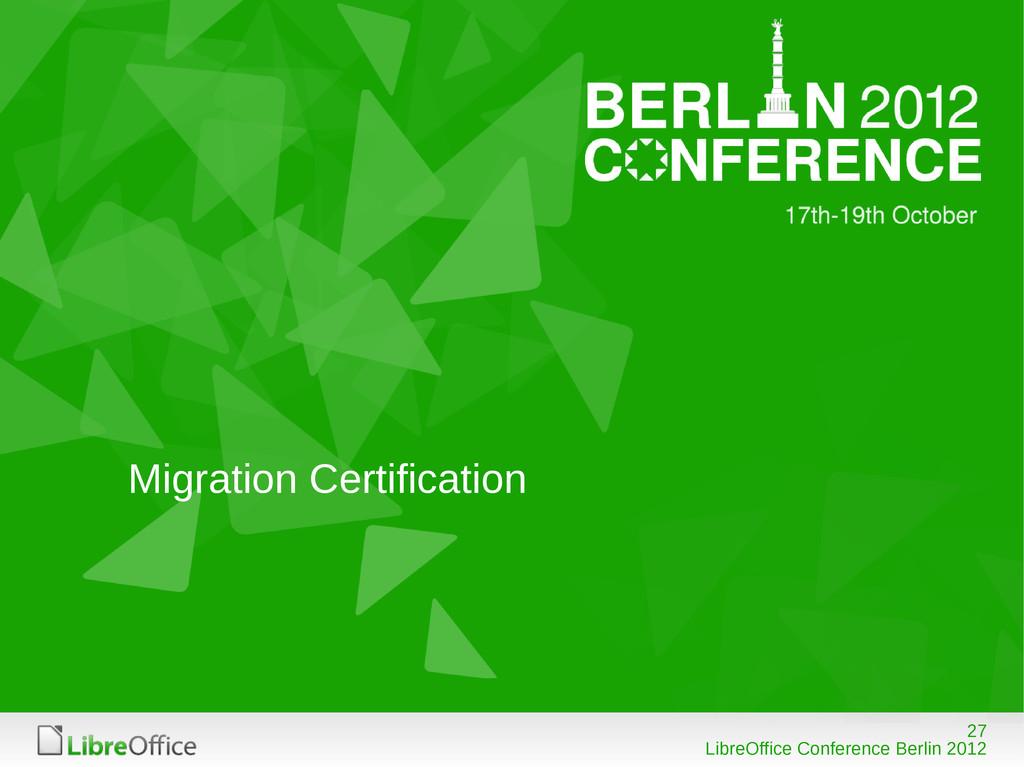 27 LibreOffice Conference Berlin 2012 Migration...