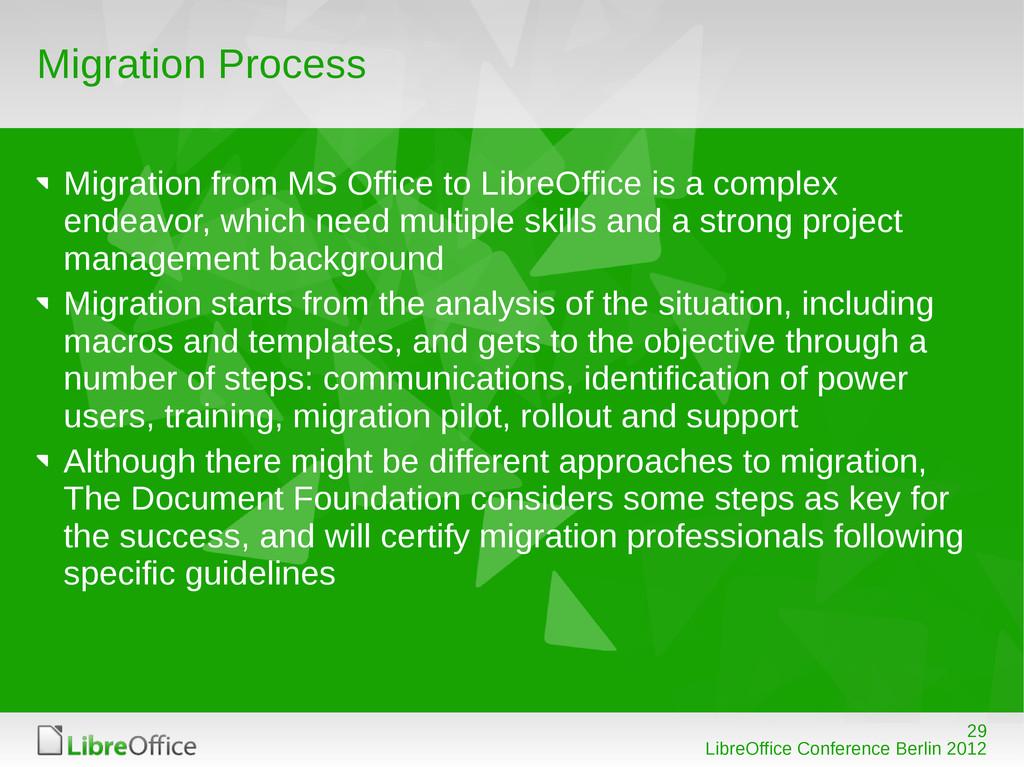 29 LibreOffice Conference Berlin 2012 Migration...