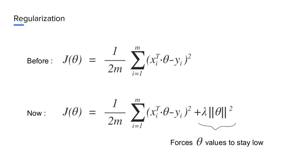 Regularization Before : Now : Forces values to ...