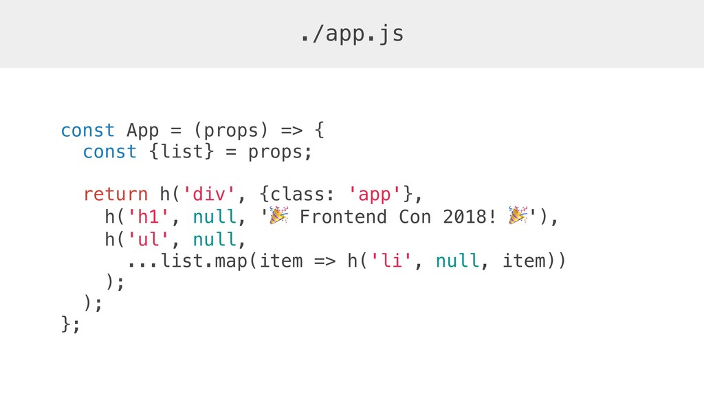 const App = (props) => { const {list} = props; ...