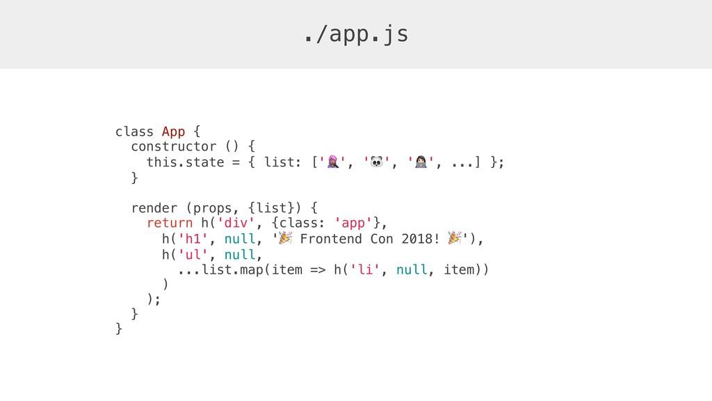 ./app.js class App { constructor () { this.stat...