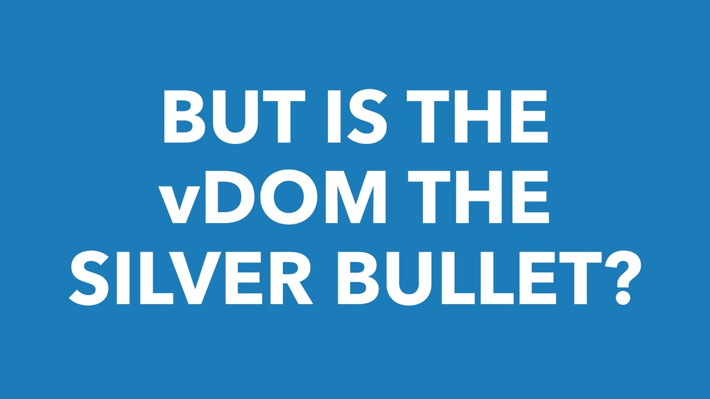 BUT IS THE vDOM THE