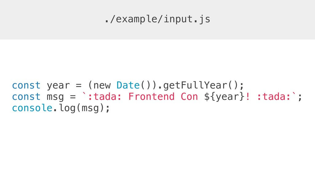 ./example/input.js const year = (new Date()).ge...