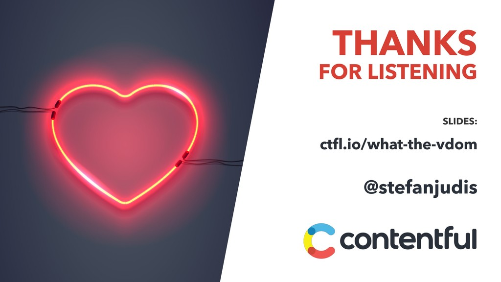 THANKS FOR LISTENING SLIDES: ctfl.io/what-the-vd...